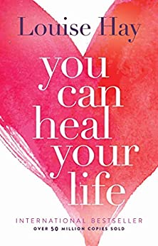 You Can Heal Your Life by [Louise L. Hay]