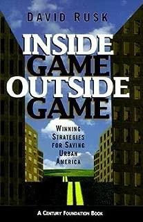 Inside Game/Outside Game: Winning Strategies for Saving Urban America (Century Foundation Books (Brookings Hardcover))