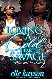 Loving a Cold Hearted Savage 2: Phire and Ice's Story