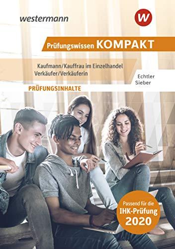 Prüfungswissen kompakt - Kaufmann/Kauffrau im Einzelhandel - Verkäufer/Verkäuferin: Prüfungsvorbereitung