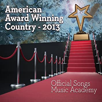 American Award Winning Country – 2013