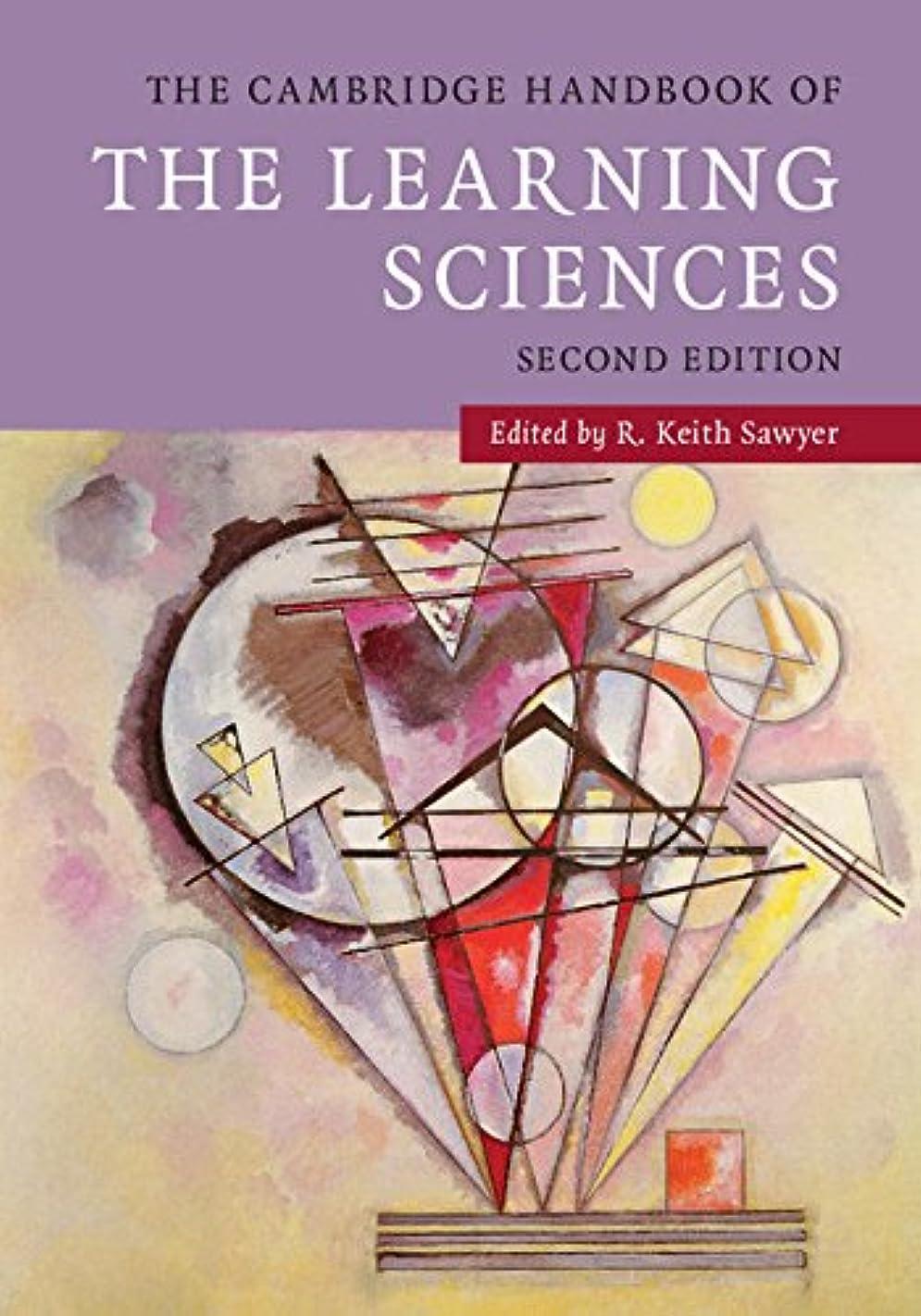 最大の二年生反発するThe Cambridge Handbook of the Learning Sciences (Cambridge Handbooks in Psychology) (English Edition)