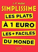 Simplissime - Les plats à 1 euro les + faciles du monde de Jean-François Mallet