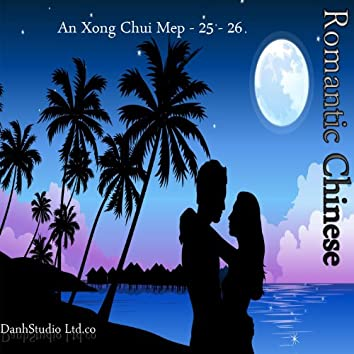 Romantic Chinese - An Xong Chui Mep - 25 - 26