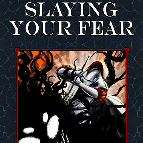 Slaying Your Fear: A Guide for People Who Grapple with Insecurity cover art