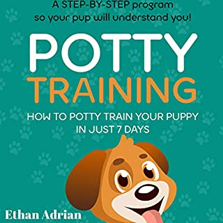 Potty Training: How to Potty Train Your Puppy in Just 7 Days audiobook cover art