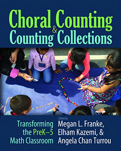 Compare Textbook Prices for Choral Counting & Counting Collections: Transforming the PreK-5 Math Classroom  ISBN 9781625311092 by Franke, Megan L,Kazemi, Elham,Turrou, Angela Chan