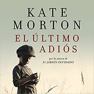 El último adiós [The Last Goodbye]                   By:                                                                                                                                 Kate Morton                               Narrated by:                                                                                                                                 Alicia Laorden                      Length: 20 hrs and 57 mins     53 ratings     Overall 4.4