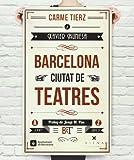 Barcelona. Ciutat De Teatres (Fuera de colección)