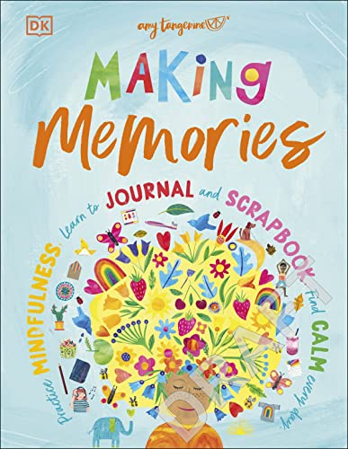 Making Memories: Practice Mindfulness, Learn to Journal and Scrapbook, Find Calm Every Day (English Edition)
