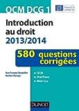 QCM DCG 1 - Introduction au droit 2013/2014 - 580 questions corrigées - 580 questions corrigées