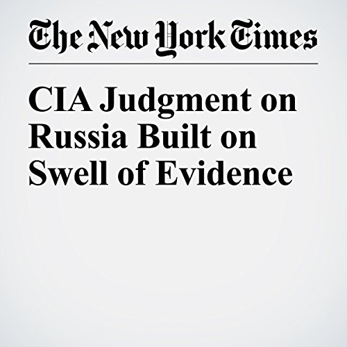 CIA Judgment on Russia Built on Swell of Evidence audiobook cover art