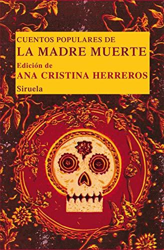 Cuentos populares de la Madre Muerte: 18 (Las Tres Edades/ Biblioteca de Cuentos Populares)
