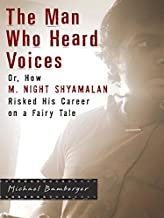 The Man Who Heard Voices: Or, How M. Night Shyamalan Risked His Career on a Fairy Tale and Lost