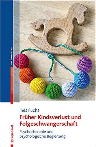 Früher Kindsverlust und Folgeschwangerschaft: Psychotherapie und psychologische Begleitung