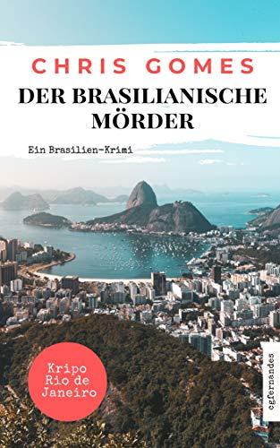 Der brasilianische Mörder: Ein Brasilien-Krimi