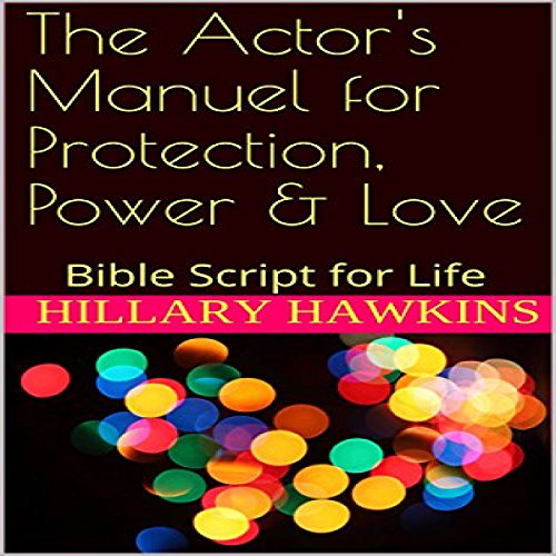 The Actor's Manual for Protection, Power & Love                   By:                                                                                                                                 Hillary Hawkins                               Narrated by:                                                                                                                                 Hillary Hawkins                      Length: 9 mins     Not rated yet     Overall 0.0