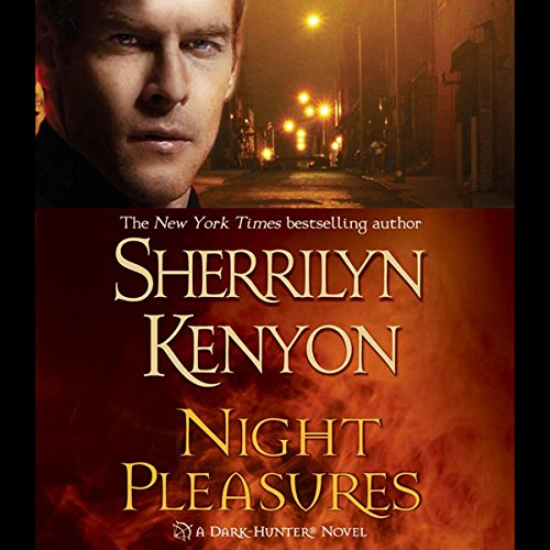 Night Pleasures     A Dark-Hunter Novel              Written by:                                                                                                                                 Sherrilyn Kenyon                               Narrated by:                                                                                                                                 Carrington MacDuffie                      Length: 10 hrs and 13 mins     17 ratings     Overall 4.8