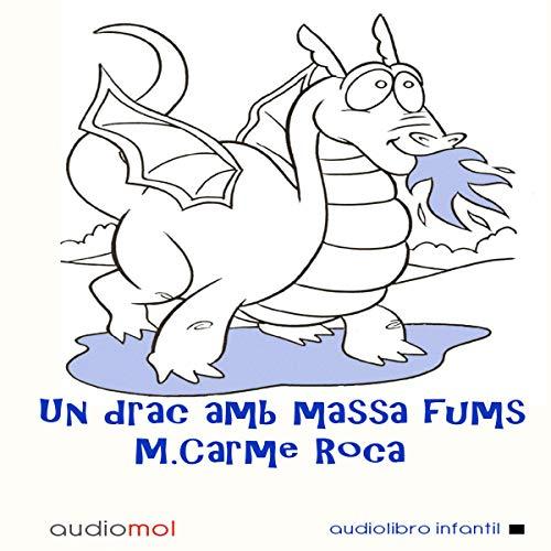 Un drac amb massa fums [A Dragon with Too Much Smoke] (Audiolibro en Catalán) Titelbild