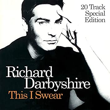 This I Swear: (20 Tracks Special Edition)