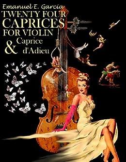 [Emanuel Garcia]のTwenty Four Caprices for Violin and Caprice d'Adieu (English Edition)