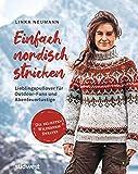 Einfach nordisch stricken: Lieblingspullover für Outdoor-Fans und Abenteuerlustige - Die beliebten...