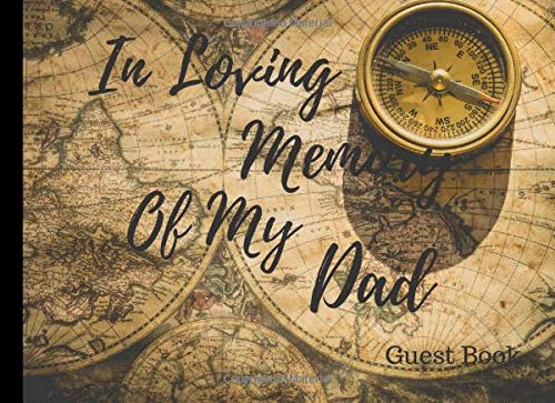 In Loving Memory Of My Dad Guest Book: Beautiful Guest Book To Leave Special Memories In For Family And Friends