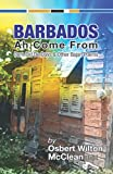 Barbados Ah Come From: Dem Did De Days &Other Bajan Poems