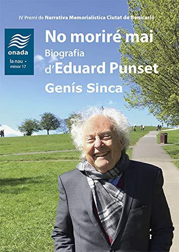 No Moriré Mai. Biografia D'Eduard Punset: 17