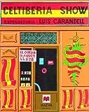 Celtiberia Show: Expendiduria: Luis Carandell (Otros Libros) (Spanish Edition)