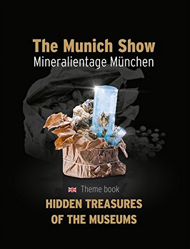 The Munich Show. Mineralientage München 2016: Theme book: Hidden Treasures of the Museums