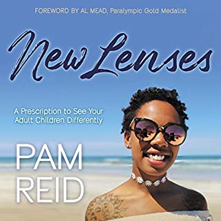 New Lenses: A Prescription to See Your Adult Children Differently                   By:                                                                                                                                 Pamela Reid                               Narrated by:                                                                                                                                 Melinda Wade,                                                                                        Punch Audio                      Length: 4 hrs     Not rated yet     Overall 0.0