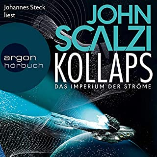 Kollaps     Das Imperium der Ströme 1              Autor:                                                                                                                                 John Scalzi                               Sprecher:                                                                                                                                 Johannes Steck                      Spieldauer: 10 Std. und 28 Min.     349 Bewertungen     Gesamt 4,4
