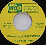The Brass Ring 45 RPM (Theme From) Last Summer / I''ll Never Fall In Love Again