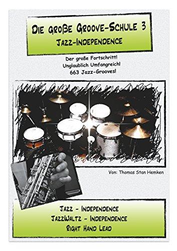 Die große Groove-Schule 3: Jazz Independence