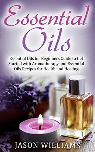 51zFPu3S2SL - Essential Oils: Essential Oils for Beginners Guide to Get Started with Aromatherapy and Essential Oils Recipes for Health and Healing