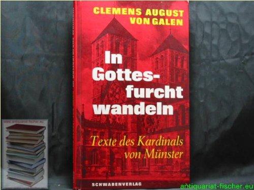 In Gottesfurcht wandeln. Texte des Kardinals von Münster