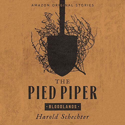 The Pied Piper                   By:                                                                                                                                 Harold Schechter                               Narrated by:                                                                                                                                 Steven Weber                      Length: 1 hr and 5 mins     376 ratings     Overall 4.2