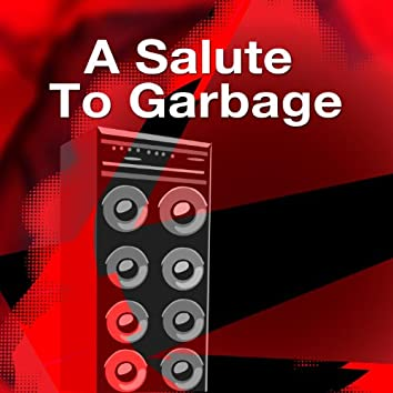 A Salute To Garbage