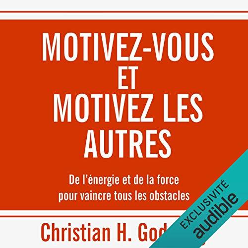Motivez-vous et motivez les autres. De l'énergie et de la force pour vaincre tous les obstacles audiobook cover art