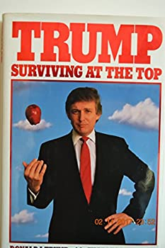 Trump: Surviving at the Top 0394575970 Book Cover