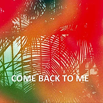 Come Back To Me (Radio Edit)