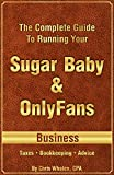 The Complete Guide To Running Your Sugar Baby & OnlyFans Business | Taxes • Bookkeeping • Business Advice