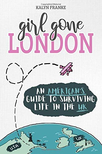 Price comparison product image Girl Gone London: An American's Guide to Surviving Life in the UK