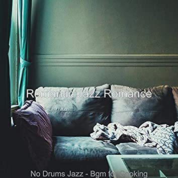 No Drums Jazz - Bgm for Cooking