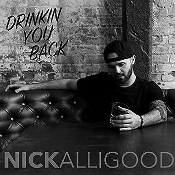 Drinkin' You Back