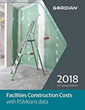 Facilities Construction Costs with RSMeans Data 2018 (Means Facilities Construction Cost Data)
