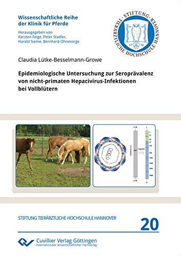 Epidemiologische Untersuchung zur Seroprävalenz von nicht-primaten Hepacivirus-Infektionen bei Vollblütern (Wissenschaftliche Reihe der Klinik für Pferde)