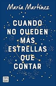 Cuando no queden más estrellas que contar par María Martínez