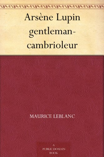 Arsène Lupin gentleman-cambrioleur (French Edition)